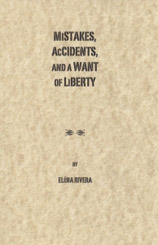 Mistakes, Accidents and a Want of Liberty: Elena Rivera