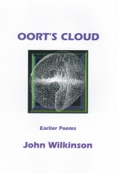 Oorts Cloud: Earlier Poems: John Wilkinson